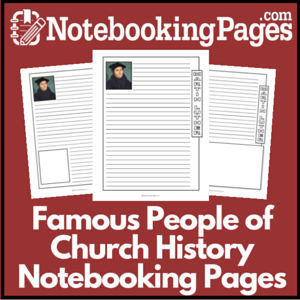 Famous People of Church History Notebooking Pages