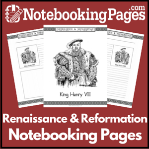 History Renaissance & Reformation Notebooking Pages