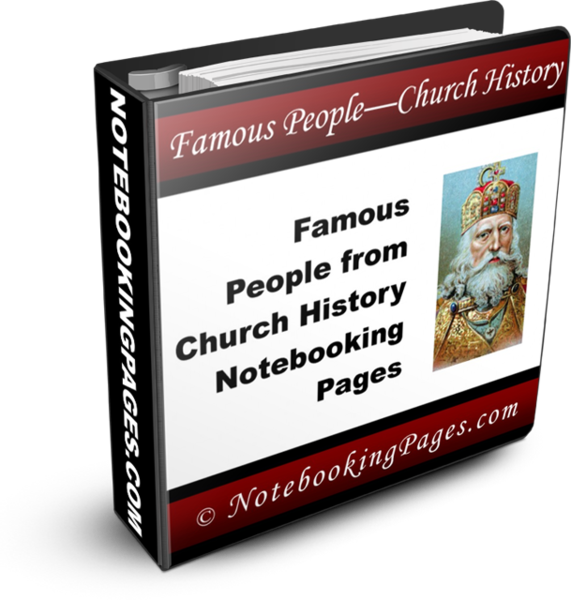 Famous People from Church History Notebooking Pages